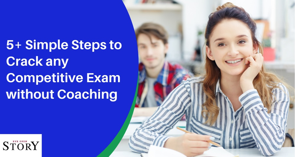 5+ Simple Steps to Crack any competitive exam without coaching in 2021