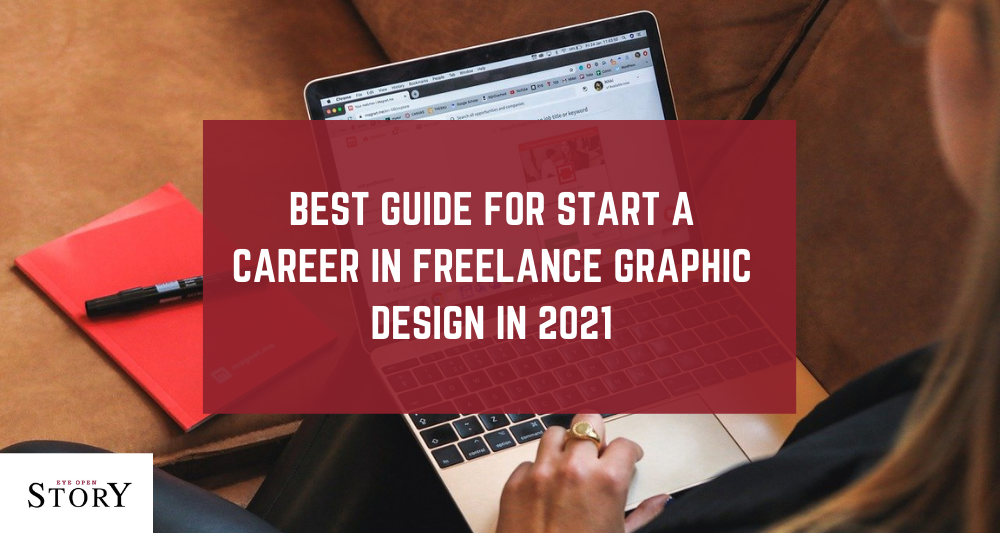 Best Guide for Start a Career in Freelance Graphic Design in 2021